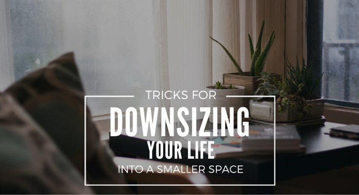 Tricks for Downsizing Your Life into a Smaller Space