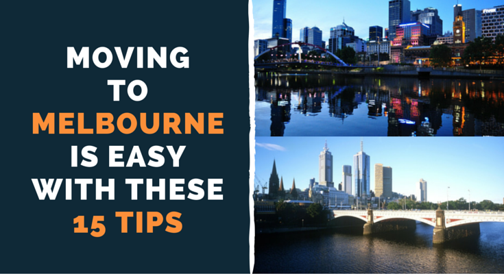 Moving to Melbourne is easy with these 15 tips