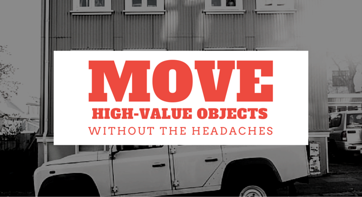 Move High-Value Objects Without the Headaches