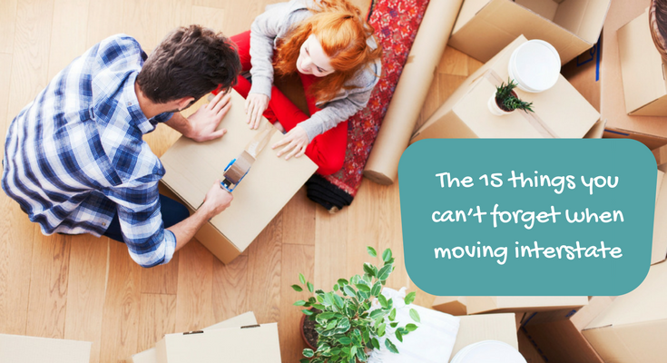 The 15 things you can't forget when moving interstate